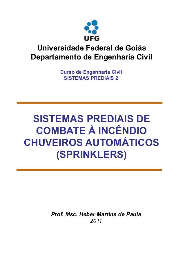Curso de Engenharia Civil SISTEMAS PREDIAIS 2 Universidade Federal de Goiás Departamento de Engenharia Civil SISTEMAS PRED...