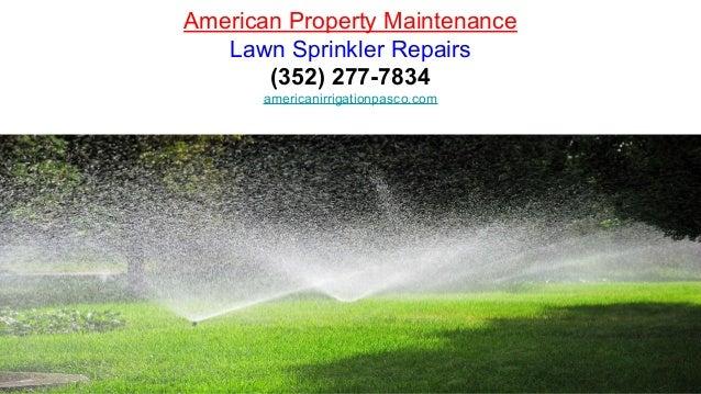 American Property Maintenance Lawn Sprinkler Repairs (352) 277-7834 americanirrigationpasco.com