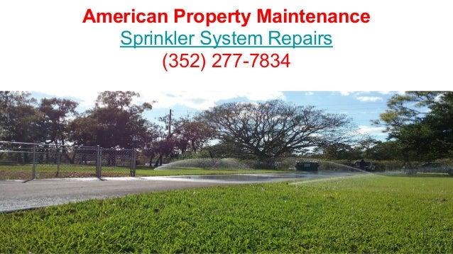 American Property Maintenance Sprinkler System Repairs (352) 277-7834