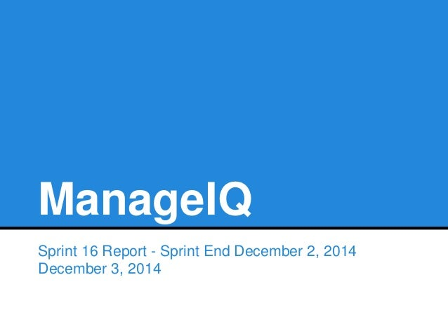 ManageIQ  Sprint 16 Report - Sprint End December 2, 2014  December 3, 2014