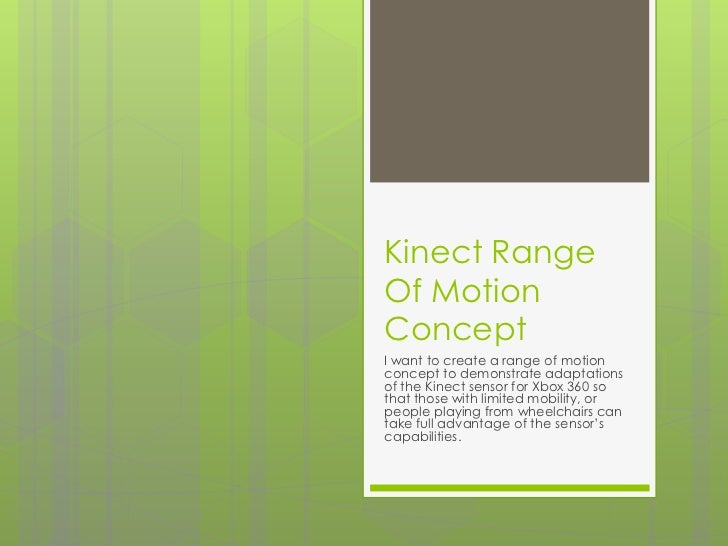 Kinect Range Of Motion Concept<br />I want to create a range of motion concept to demonstrate adaptations of the Kinect se...