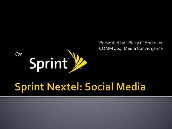 Sprint Nextel: Social Media <br />                                                                                        ...