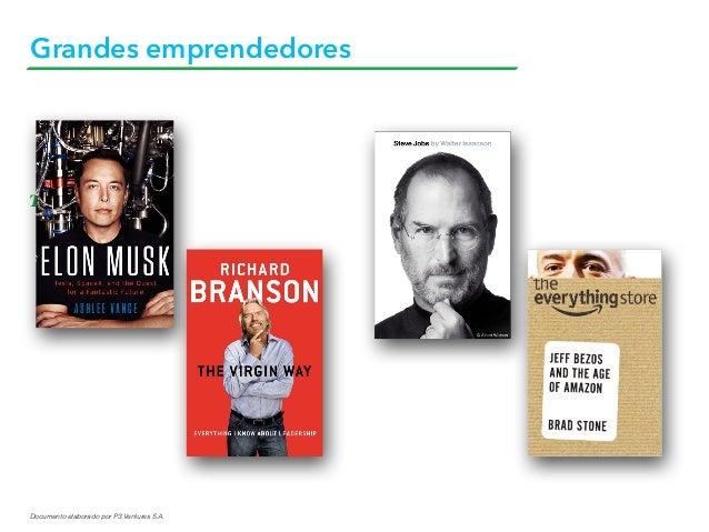 Documento elaborado por P3 Ventures S.A. Grandes emprendedores Texto