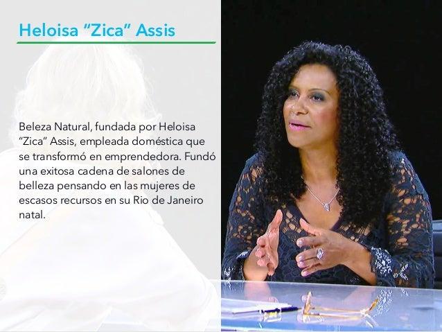 "Beleza Natural, fundada por Heloisa ""Zica"" Assis, empleada doméstica que se transformó en emprendedora. Fundó una exitosa ..."