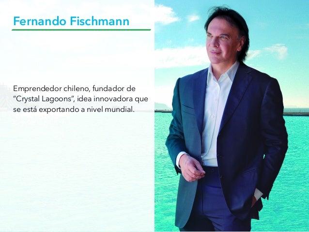 """Emprendedor chileno, fundador de """"Crystal Lagoons"""", idea innovadora que se está exportando a nivel mundial. Fernando Fisch..."""