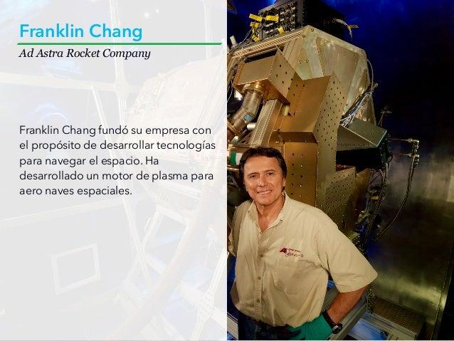 Franklin Chang fundó su empresa con el propósito de desarrollar tecnologías para navegar el espacio. Ha desarrollado un mo...