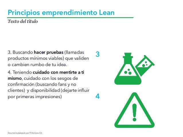 Documento elaborado por P3 Ventures S.A. Texto del título Principios emprendimiento Lean 3. Buscando hacer pruebas (llamad...
