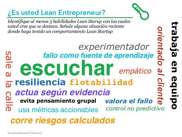 Documento elaborado por P3 Ventures S.A. Identifique al menos 5 habilidades Lean Sturup con las cuales usted cree que se d...
