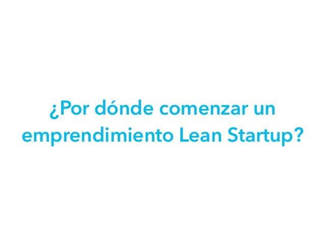 ¿Por dónde comenzar un emprendimiento Lean Startup?