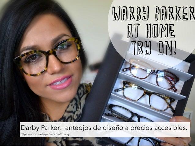 Darby Parker: anteojos de diseño a precios accesibles. https://www.warbyparker.com/history