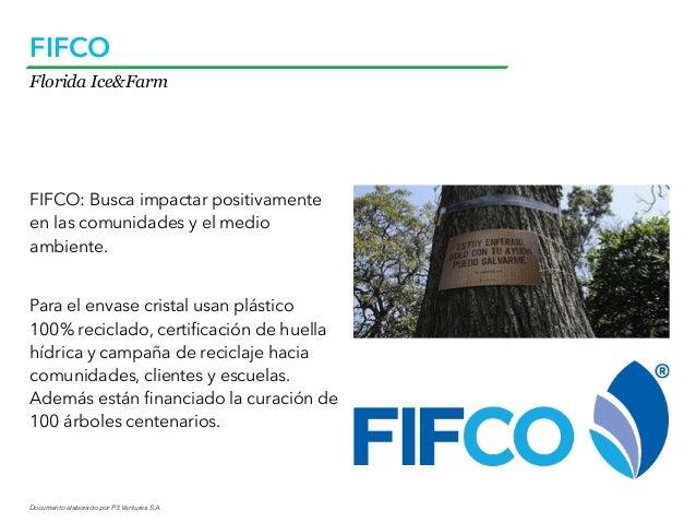 Documento elaborado por P3 Ventures S.A. Florida Ice&Farm FIFCO FIFCO: Busca impactar positivamente en las comunidades y e...