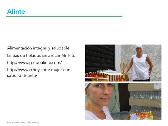 Documento elaborado por P3 Ventures S.A. Alinte Alimentación integral y saludable. Líneas de helados sin azúcar Mr. Fito. ...