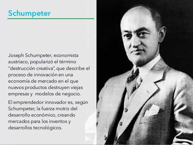 """Joseph Schumpeter, economista austriaco, popularizó el término """"destrucción creativa"""", que describe el proceso de innovaci..."""