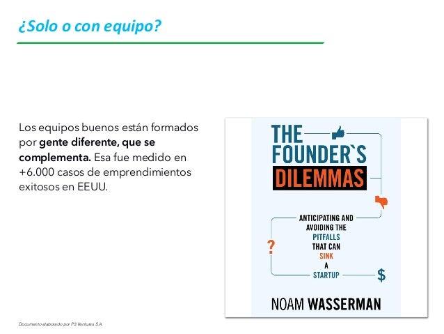 Documento elaborado por P3 Ventures S.A. Que hace buenos a equipos de trabajo: No es la cantidad de talento o de gente int...