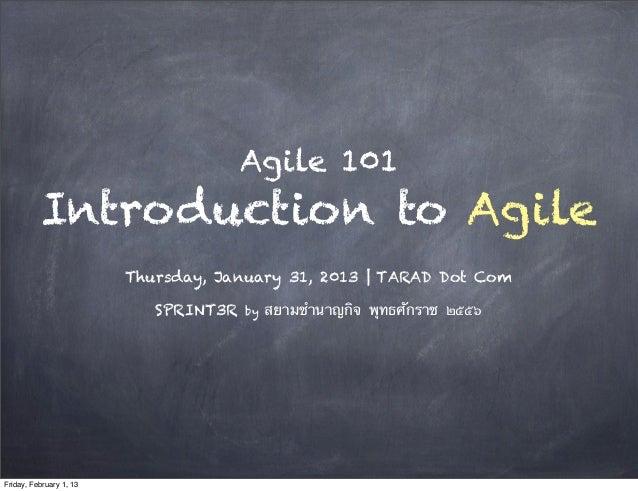 Agile 101          Introduction to Agile                         Thursday, January 31, 2013 | TARAD Dot Com               ...
