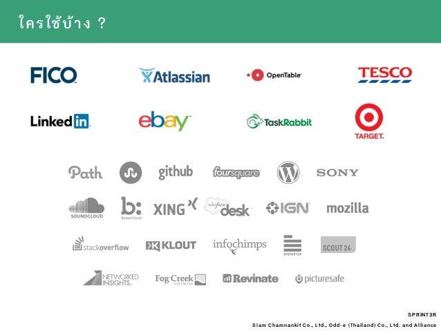 SPRINT3R Siam Chamnankit Co., Ltd., Odd-e (Thailand) Co., Ltd. and Alliance ใครใ้บ้าง ?