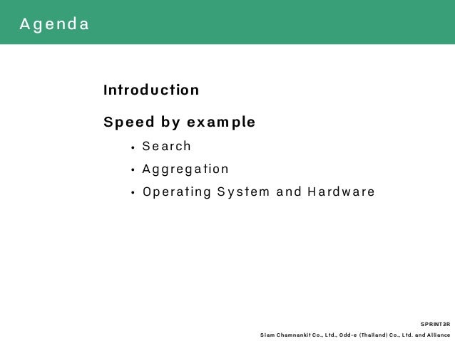 SPRINT3R Siam Chamnankit Co., Ltd., Odd-e (Thailand) Co., Ltd. and Alliance Introduction Speed by example • Search • Aggre...