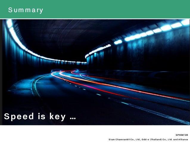Summary SPRINT3R Siam Chamnankit Co., Ltd., Odd-e (Thailand) Co., Ltd. and Alliance Speed is key …