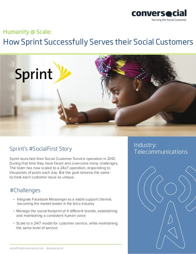 Humanity @ Scale: How Sprint Successfully Serves their Social Customers Industry: Telecommunications Sprint's #SocialFirst...