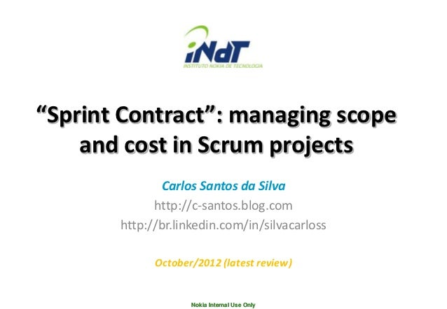 """""""Sprint Contract"""": managing scope    and cost in Scrum projects              Carlos Santos da Silva             http://c-s..."""