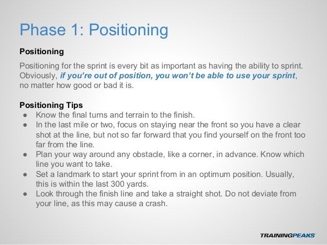 Phase 1: Positioning Positioning Positioning for the sprint is every bit as important as having the ability to sprint. Obv...