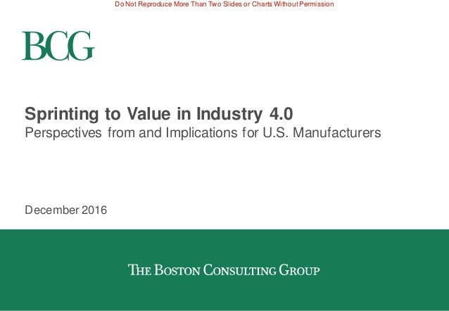 Do Not Reproduce More Than Two Slides or Charts Without Permission Sprinting to Value in Industry 4.0 Perspectives from an...