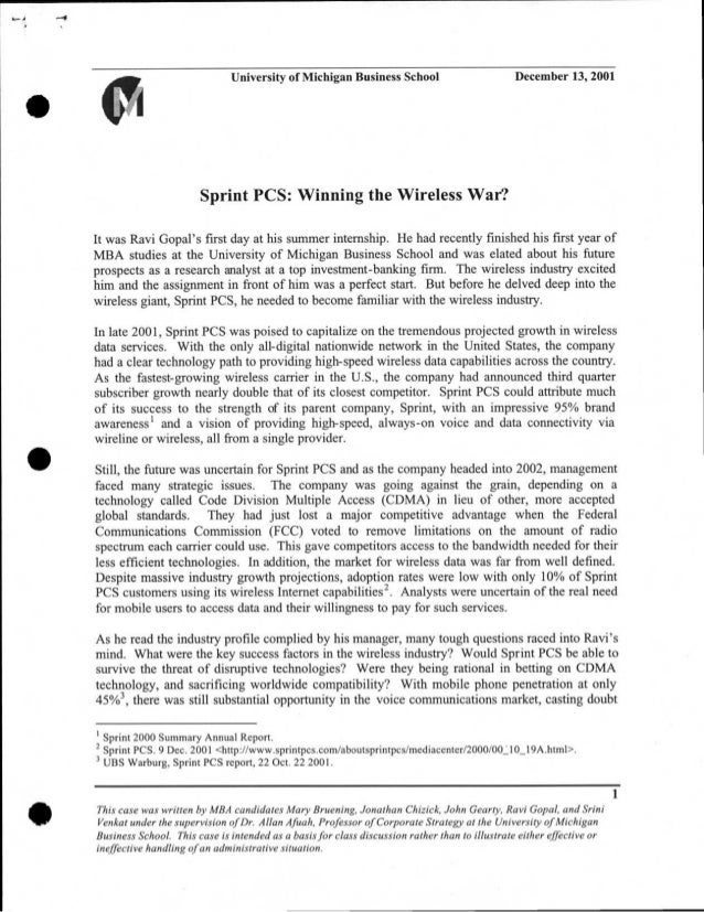 University of Michigan Business School December 13, 2001 Sprint PCS: Winning the Wireless War? It was Ravi Gopal's first d...