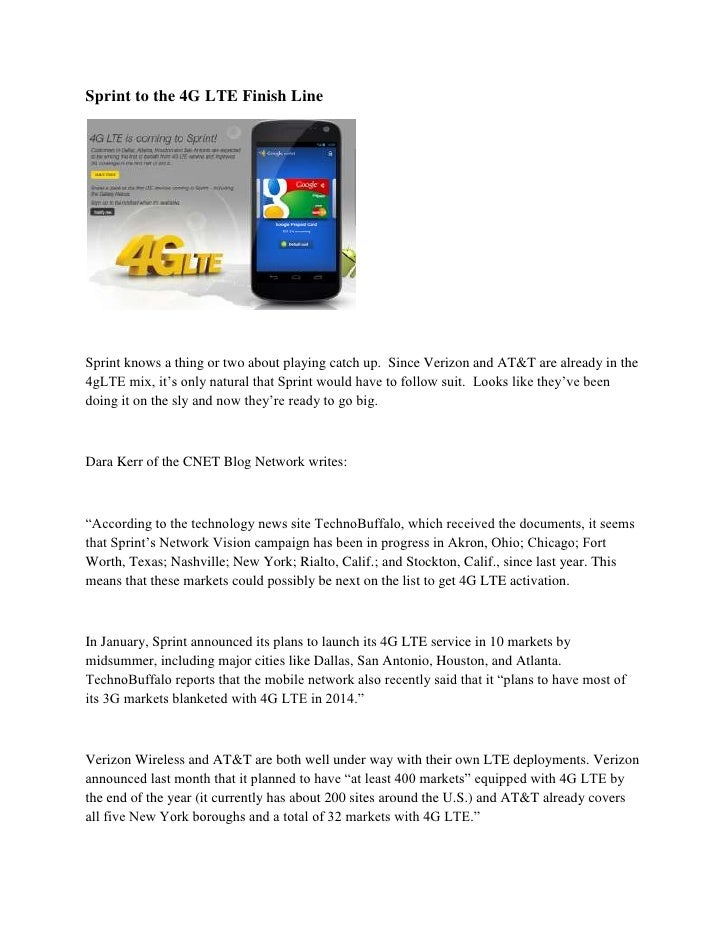 Sprint to the 4G LTE Finish LineSprint knows a thing or two about playing catch up. Since Verizon and AT&T are already in ...