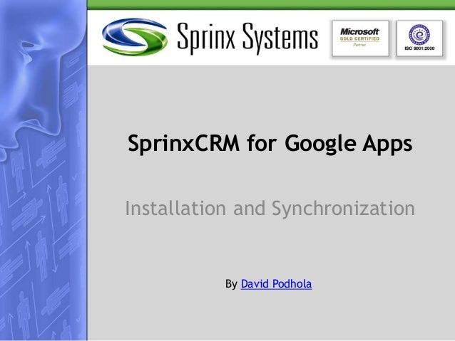 SprinxCRM for Google Apps Installation and Synchronization By David Podhola