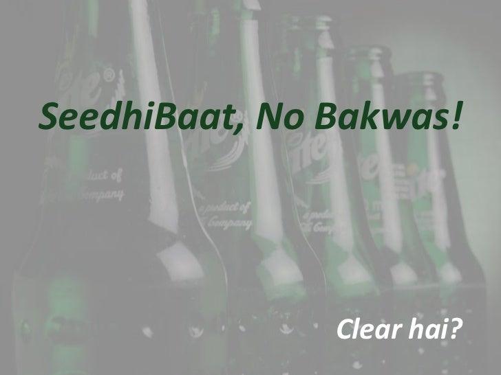 SeedhiBaat, No Bakwas!               Clear hai?