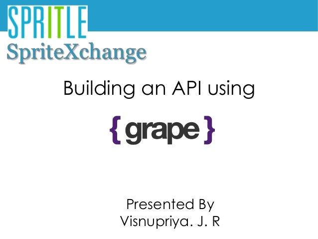Building an API using  Presented By  Visnupriya. J. R