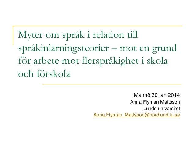 Myter om språk i relation till språkinlärningsteorier – mot en grund för arbete mot flerspråkighet i skola och förskola  M...