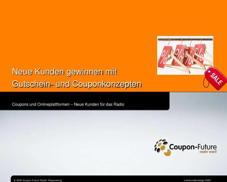 NeueKundengewinnenmit<br />Gutschein- und Couponkonzepten<br />Coupons und Onlineplattformen – NeueKundenfür das Radio<br ...