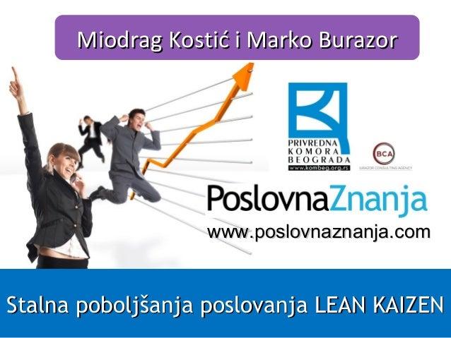 www.www.poslovnaznanja.composlovnaznanja.com Miodrag Kostić i Marko BurazorMiodrag Kostić i Marko Burazor Stalna poboljšan...