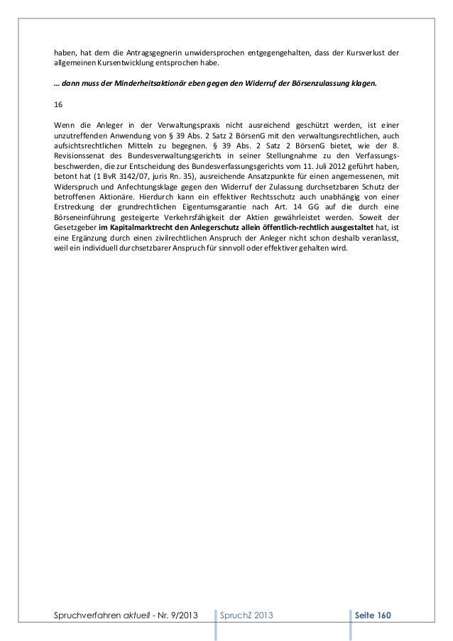 haben, hat dem die Antragsgegnerin unwidersprochen entgegengehalten, dass der Kursverlust der allgemeinen Kursentwicklung ...