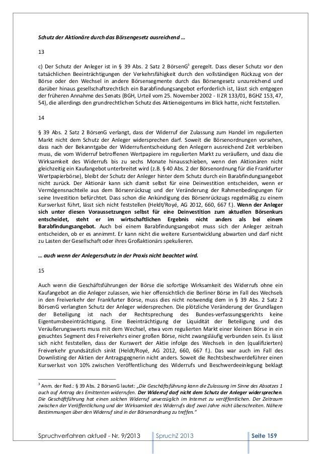 Schutz der Aktionäre durch das Börsengesetz ausreichend … 13 c) Der Schutz der Anleger ist in § 39 Abs. 2 Satz 2 BörsenG3 ...