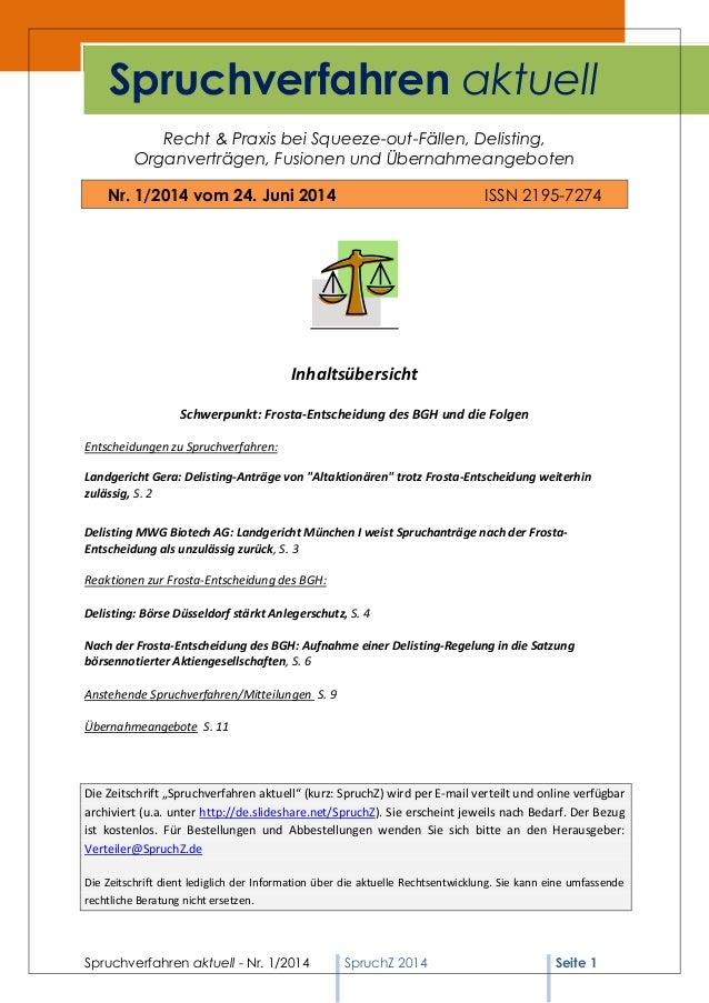 Spruchverfahren aktuell - Nr. 1/2014 SpruchZ 2014 Seite 1 Recht & Praxis bei Squeeze-out-Fällen, Delisting, Organverträgen...