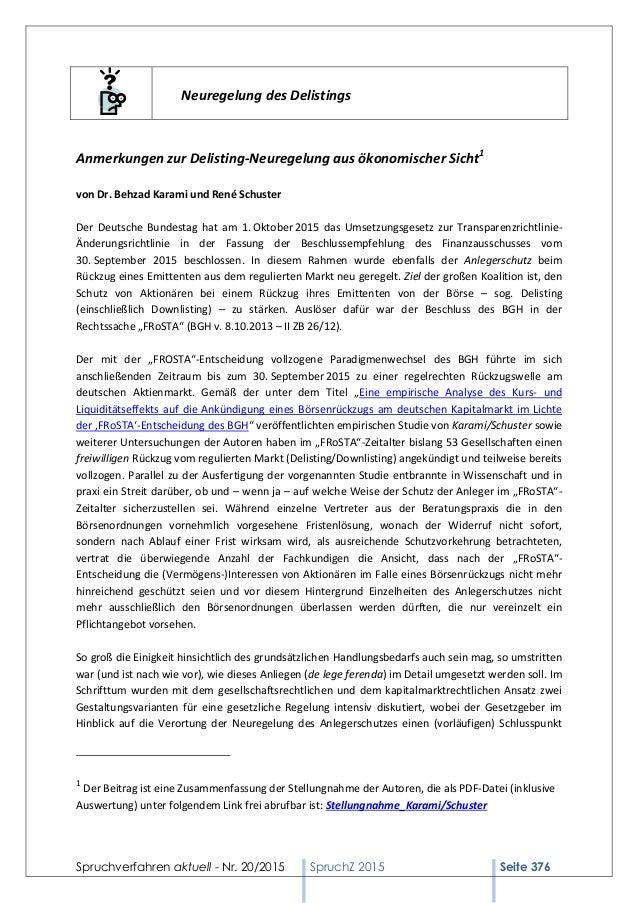 Spruchverfahren aktuell - Nr. 20/2015 SpruchZ 2015 Seite 376 Neuregelung des Delistings Anmerkungen zur Delisting-Neuregel...