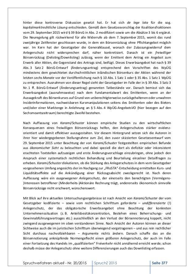 Spruchverfahren aktuell - Nr. 20/2015 SpruchZ 2015 Seite 377 hinter diese kontroverse Diskussion gesetzt hat. Er hat sich ...