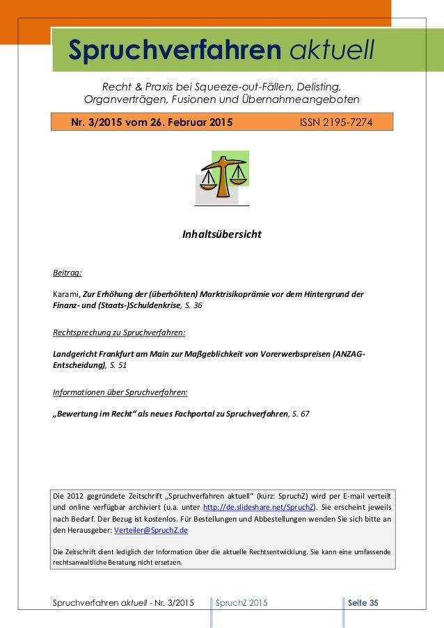 Spruchverfahren aktuell - Nr. 3/2015 SpruchZ 2015 Seite 35 Recht & Praxis bei Squeeze-out-Fällen, Delisting, Organverträge...