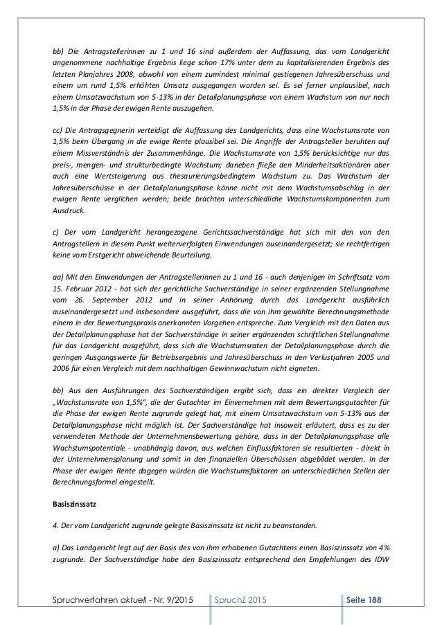 Spruchverfahren aktuell - Nr. 9/2015 SpruchZ 2015 Seite 188 bb) Die Antragstellerinnen zu 1 und 16 sind außerdem der Auffa...
