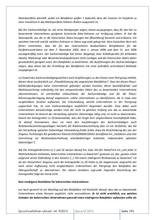 Spruchverfahren aktuell - Nr. 9/2015 SpruchZ 2015 Seite 193 Marktportfolio darstellt, wobei ein Betafaktor größer 1 bedeut...