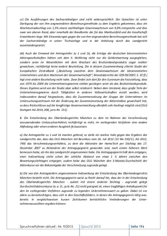 Spruchverfahren aktuell - Nr. 9/2015 SpruchZ 2015 Seite 196 cc) Die Ausführungen des Sachverständigen sind nicht widersprü...