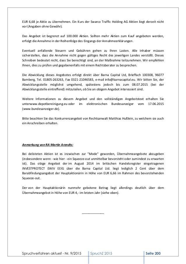 Spruchverfahren aktuell - Nr. 9/2015 SpruchZ 2015 Seite 200 EUR 6,68 je Aktie zu übernehmen. Ein Kurs der Swarco Traffic H...