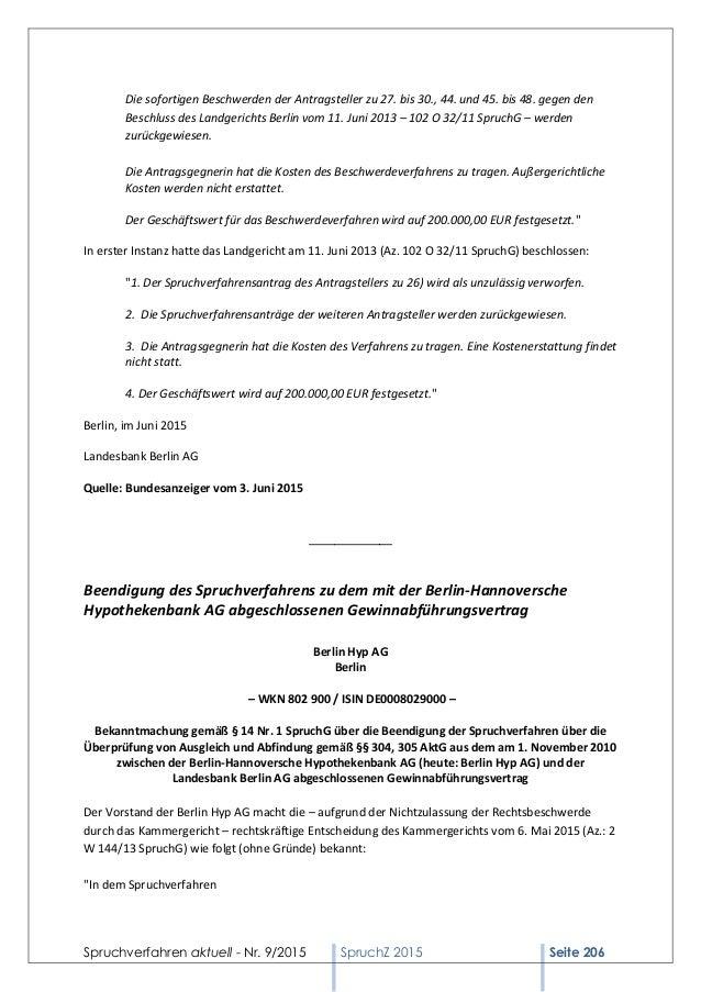 Spruchverfahren aktuell - Nr. 9/2015 SpruchZ 2015 Seite 206 Die sofortigen Beschwerden der Antragsteller zu 27. bis 30., 4...