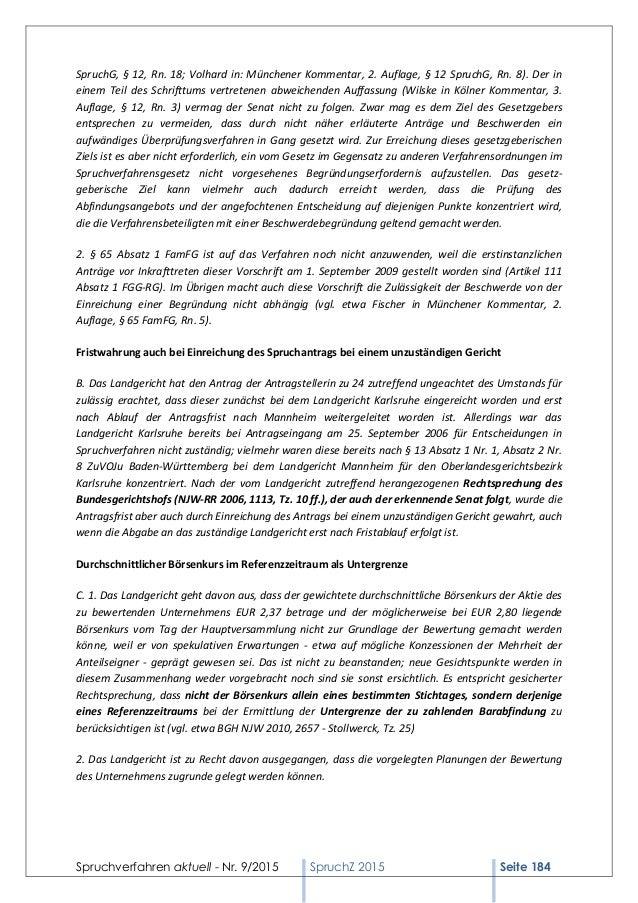 Spruchverfahren aktuell - Nr. 9/2015 SpruchZ 2015 Seite 184 SpruchG, § 12, Rn. 18; Volhard in: Münchener Kommentar, 2. Auf...