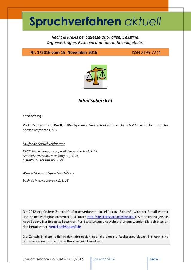 Spruchverfahren aktuell - Nr. 1/2016 SpruchZ 2016 Seite 1 Recht & Praxis bei Squeeze-out-Fällen, Delisting, Organverträgen...