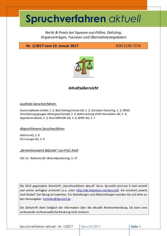 Spruchverfahren aktuell - Nr. 1/2017 SpruchZ 2017 Seite 1 Recht & Praxis bei Squeeze-out-Fällen, Delisting, Organverträgen...