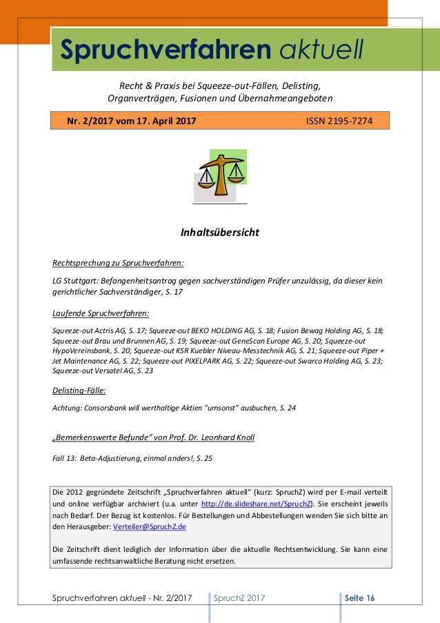 Spruchverfahren aktuell - Nr. 2/2017 SpruchZ 2017 Seite 16 Recht & Praxis bei Squeeze-out-Fällen, Delisting, Organverträge...