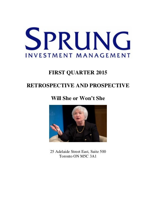FIRST QUARTER 2015 RETROSPECTIVE AND PROSPECTIVE Will She or Won't She 25 Adelaide Street East, Suite 500 Toronto ON M5C 3...
